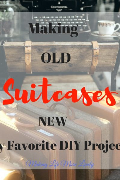 Making Old Suitases New – My Favorite DIY Projects